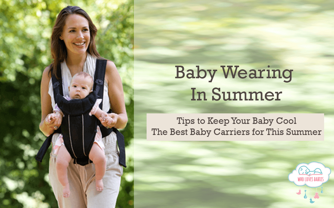 How To Keep Your Baby Cool While Baby Wearing In Summer