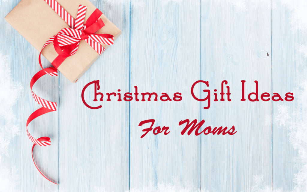 Buying Gifts for Moms? Delight Them with Our Top 10 Christmas Gift Ideas
