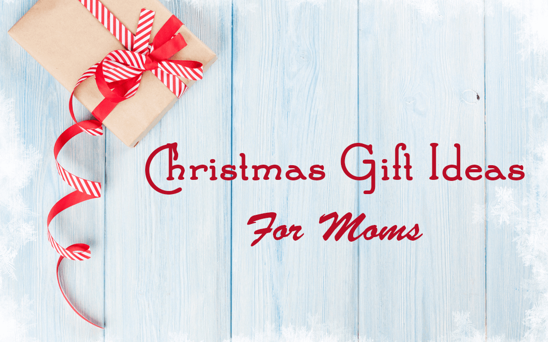 The Top 10 Christmas Gift Ideas for Moms